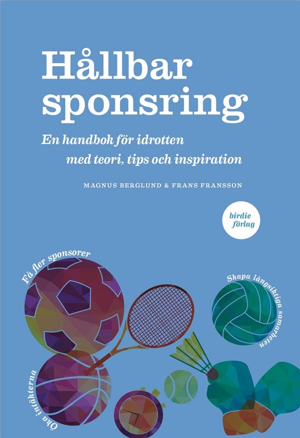 Hållbar sponsring är en bok om sponsring som hjälper rättigheter med allt från planering till paketering, prissättning och försäljning till utvärdering och samhällsnytta.